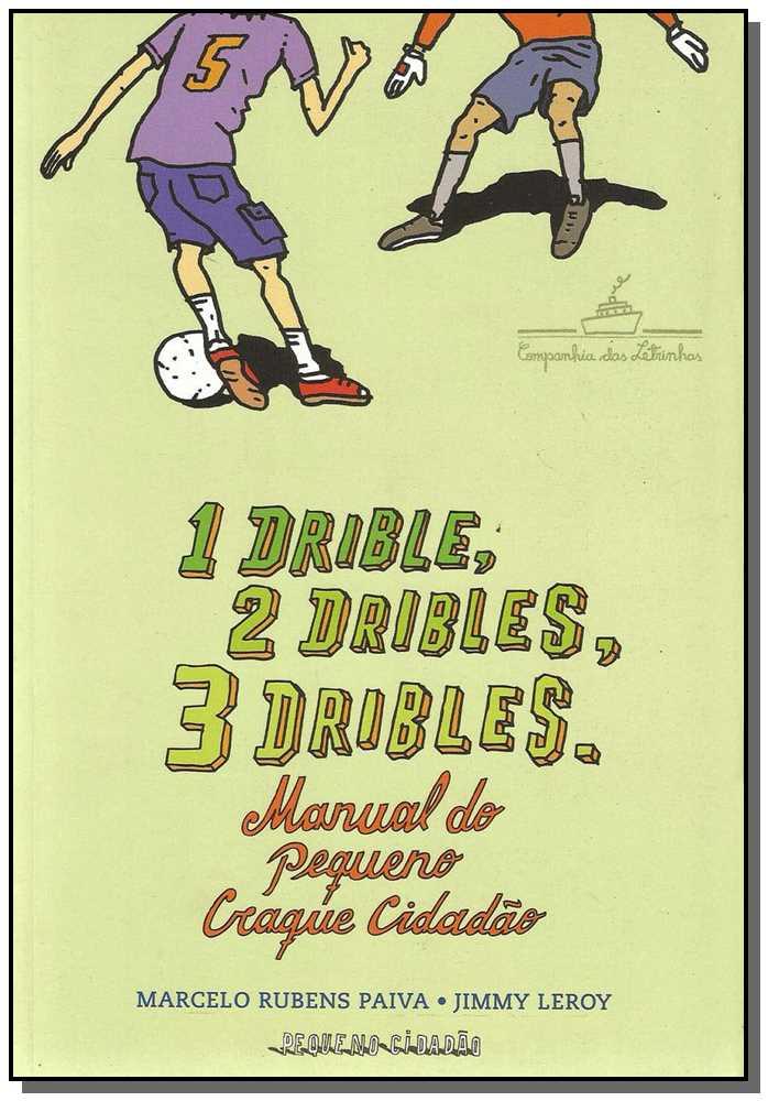 1 Drible, 2 Dribles, 3 Dribles - Manual Pequeno Craque