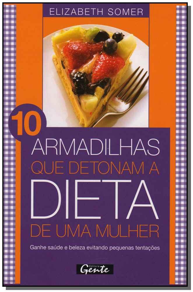 10 Armadilhas Que Detonam a Dieta de uma Mulher