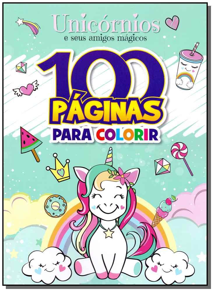 100 Páginas Para Colorir - Unicórnio e Seus Amigos Mágicos