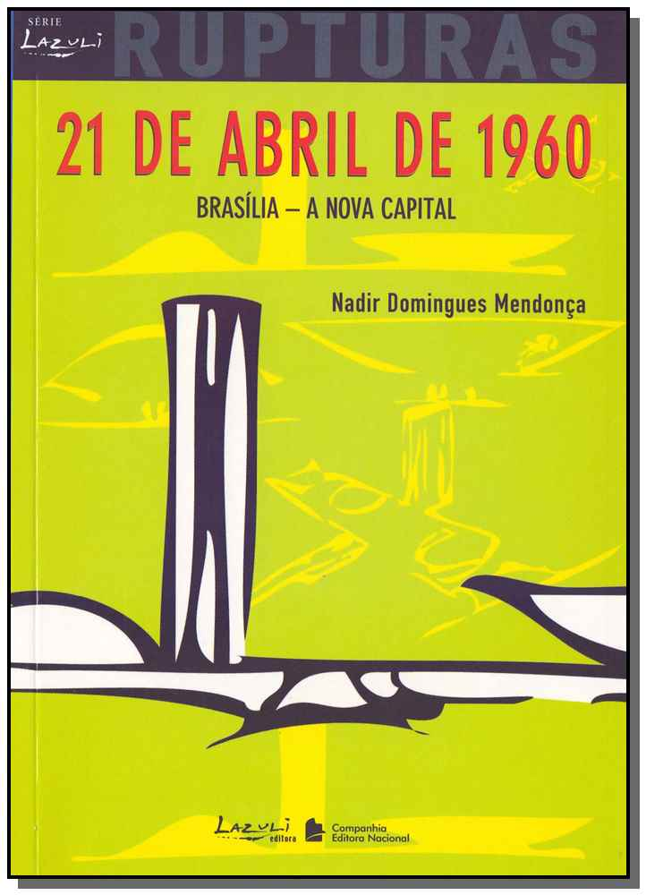 21 de Abril de 1960 Brasilia Rupturas
