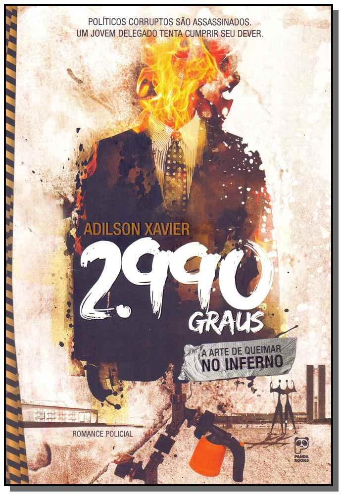 2990 Graus -  a Arte De Queimar No Inferno