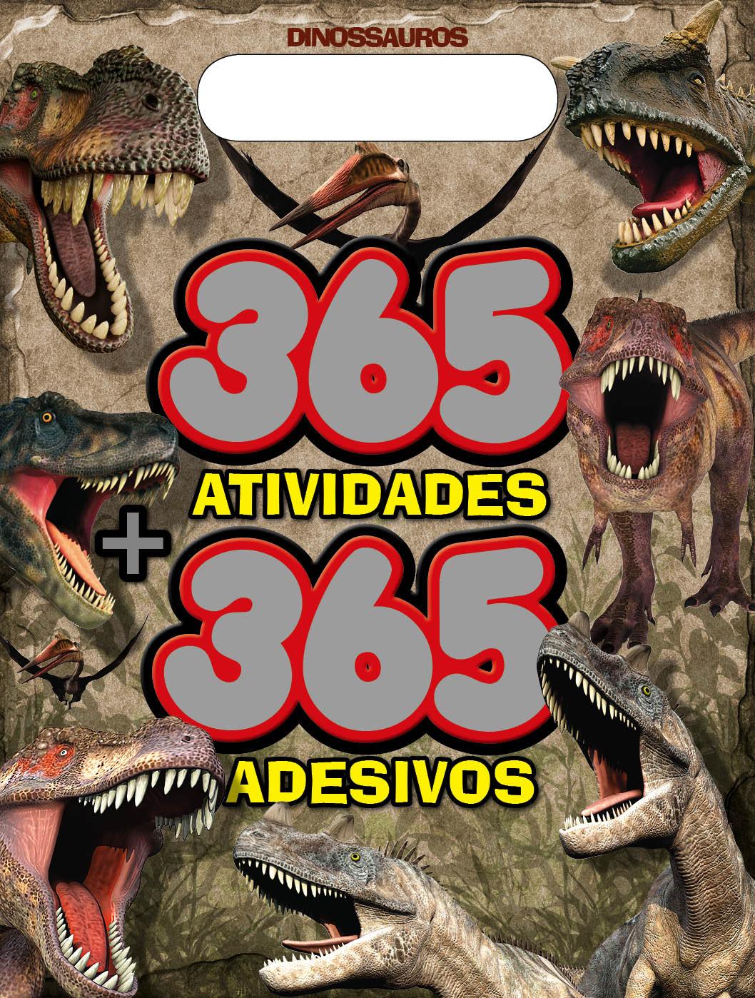 365 ATIVIDADES E 365 ADESIVOS - DINOSSAUROS