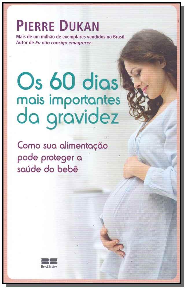 60 Dias Mais Importantes da Gravidez, Os