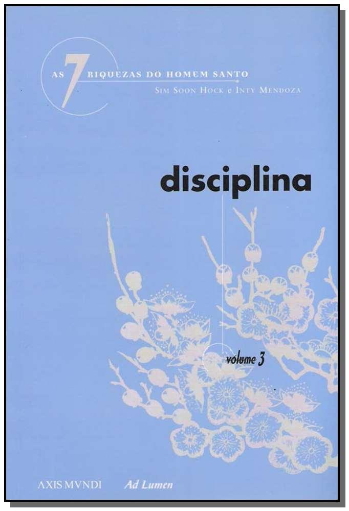 7 Riquezas do Homem Santo, As - Disciplina