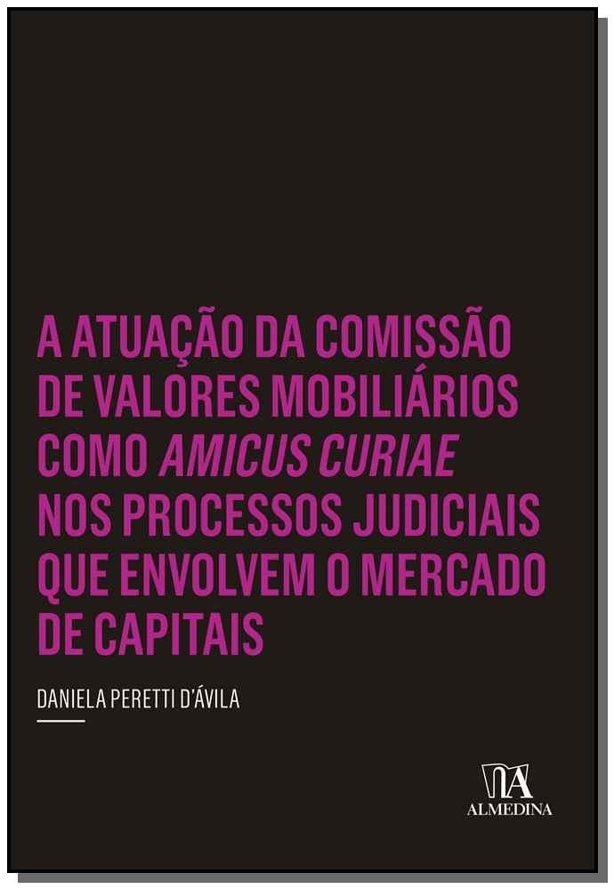 A Atuacão da Comissão de Val. Mob. como Amicus Curiae Proc. Jud. Env. o Merc. de Capitais - 01Ed/15