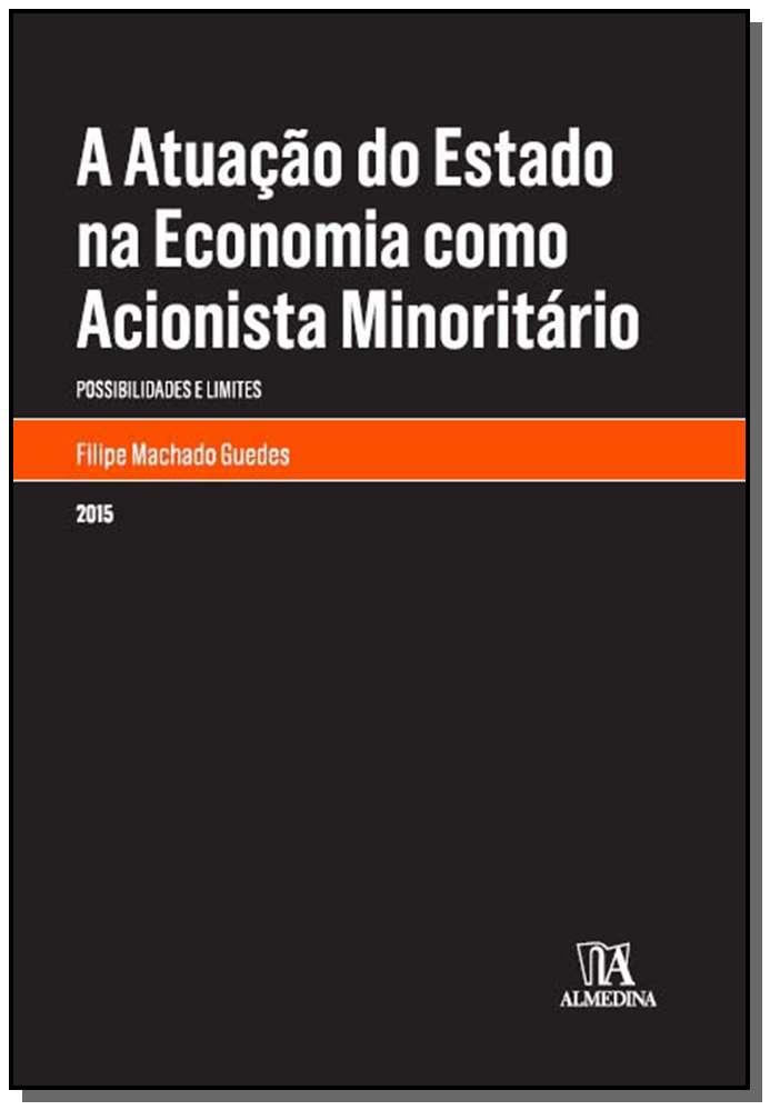 A Atuacão do Estado na Economia como Acionista Minoritário - 01Ed/15