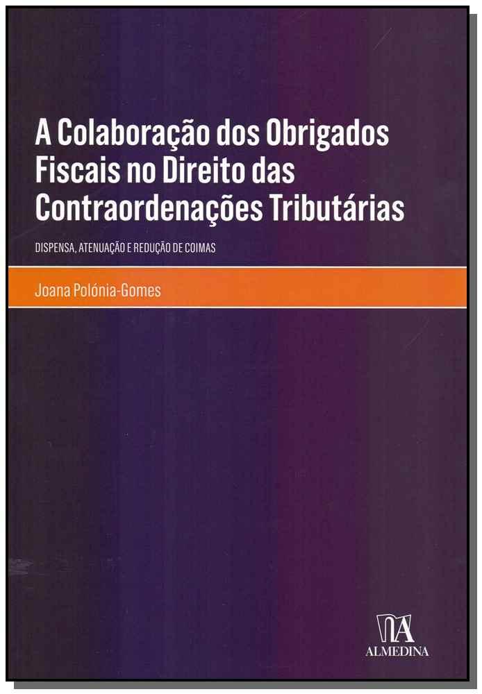 A Colaboração dos Obrigados Fiscais no Direito das Contraordenações Tributárias - 01Ed/18