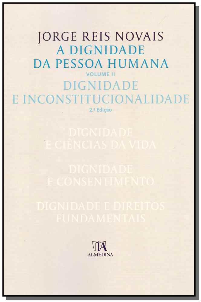 A Dignidade da Pessoa Humana - Vol. II - 02Ed/18