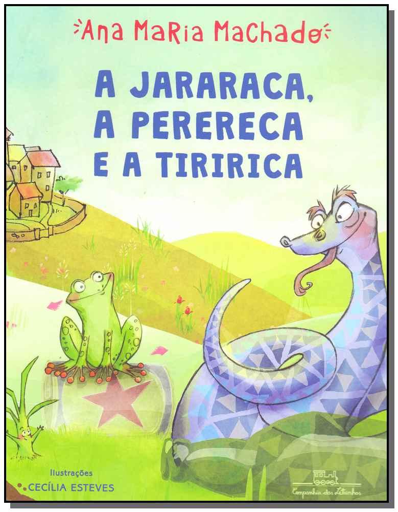 A Jararaca, a Perereca e a Tirica
