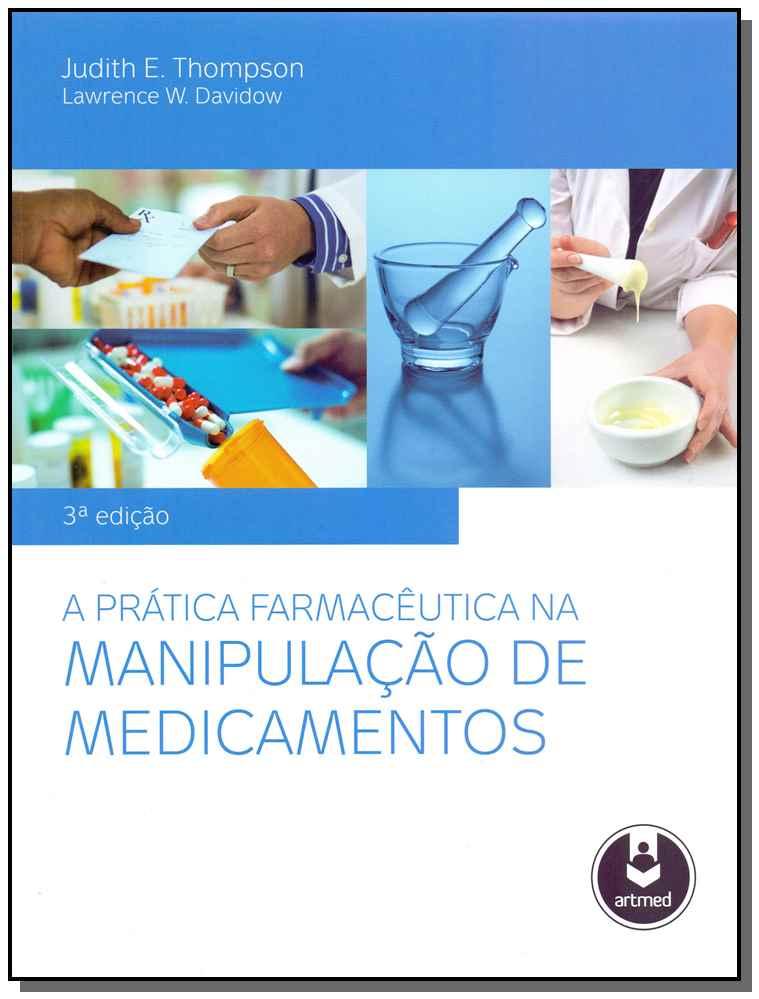 A Prática Farmacêutica na Manipulação de Medicamentos - 03Ed/13