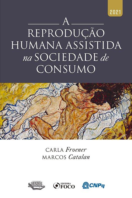 a Reprodução Humana Assistida Na Sociedade De Consumo - 1Ed/21