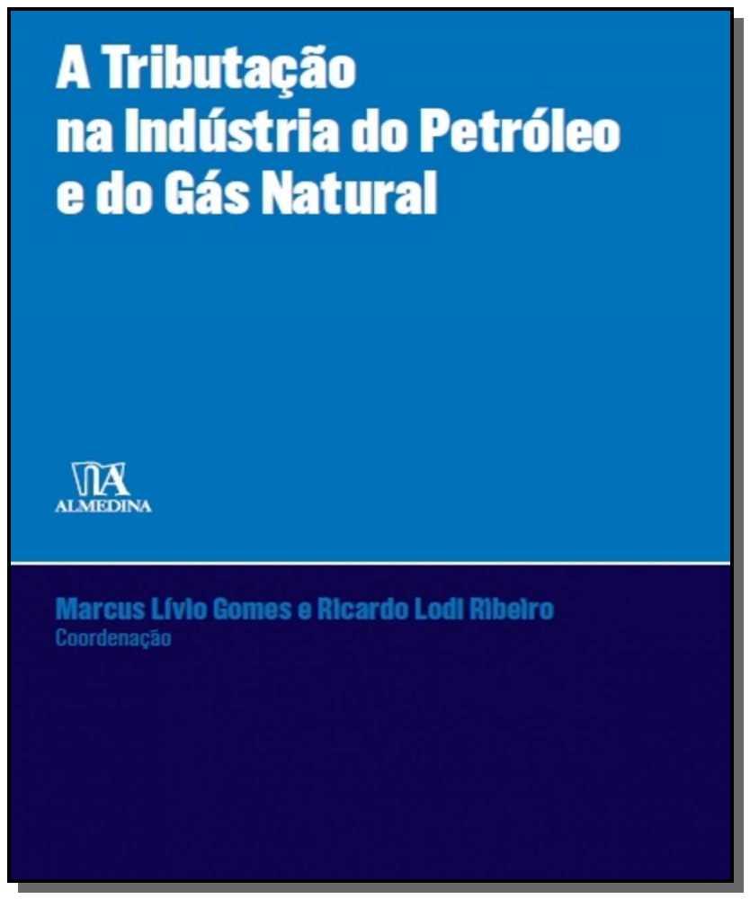 A Tributação na Indústria do Petróleo e do Gás Natural - 01Ed/16