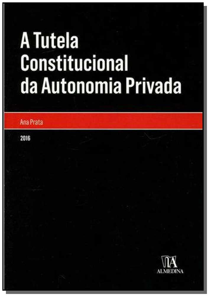 A Tutela Constitucional da Autonomia Privada - 01Ed/17