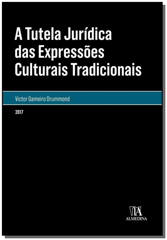 A Tutela Jurídica das Expressões Culturais Tradicionais - 01Ed/17