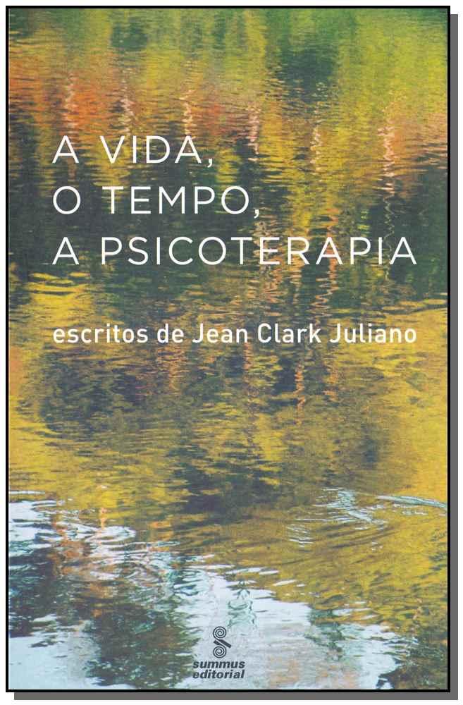 A vida, o tempo, a psicoterapia