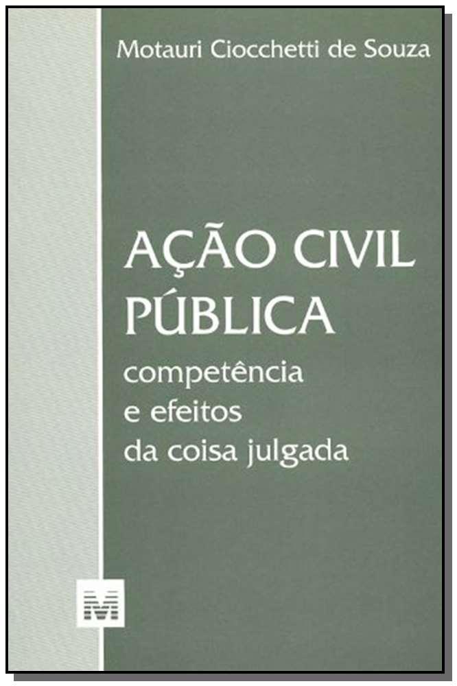 Ação Civil Pública - Competência e Efeitos da Coisa Julgada