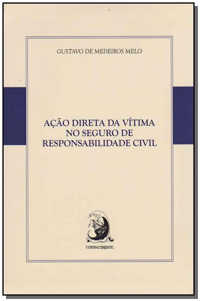 Ação Direta da Vítima no Seguro de Respons. Civil 01Ed/16