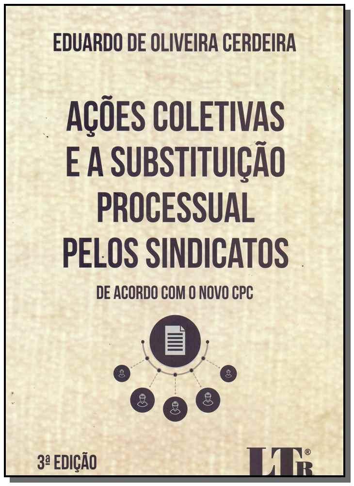 Ações Coletivas e a Substituição Processual Pelos Sindicatos
