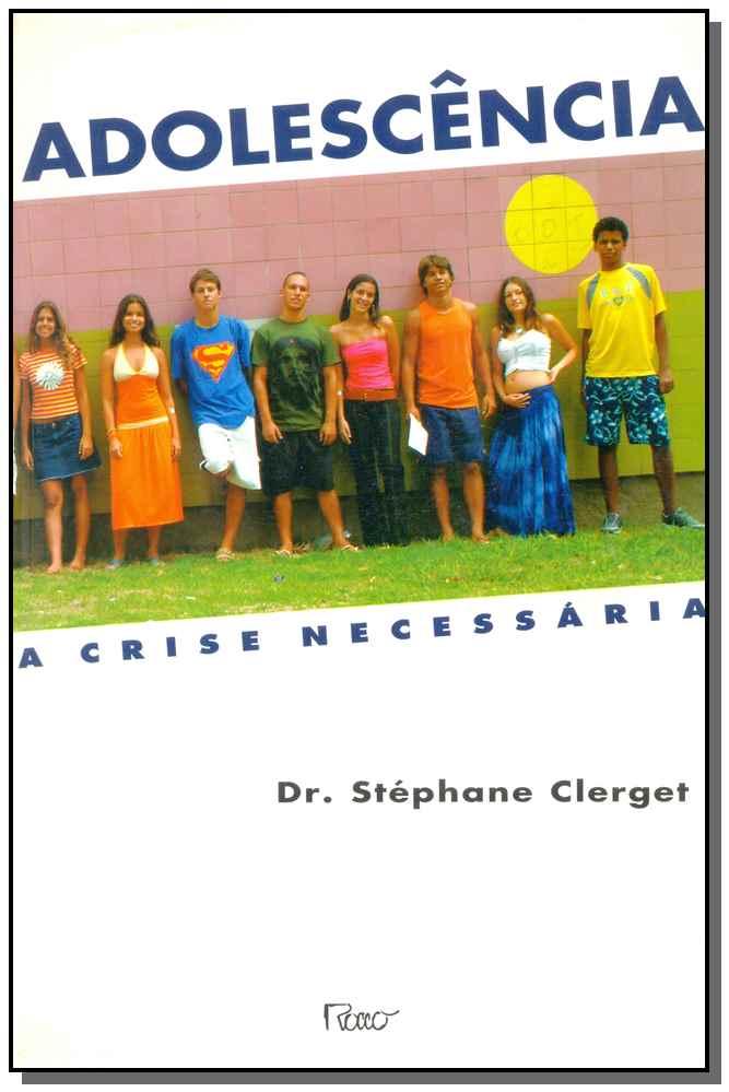 Adolescencia - a Crise Necessaria