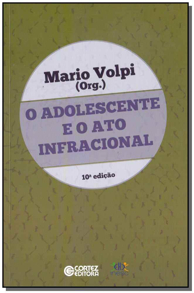 Adolescente e o Ato Infracional, O - 10Ed/15
