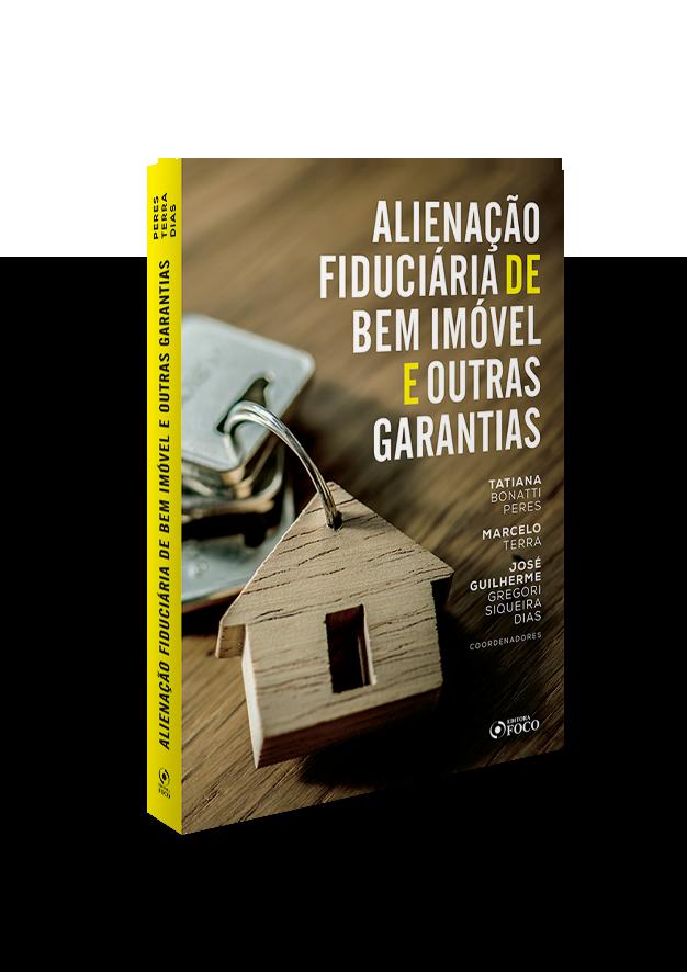 Alienação Fiduciária De Bem Imóvel e Outras Garantias - 01Ed/20