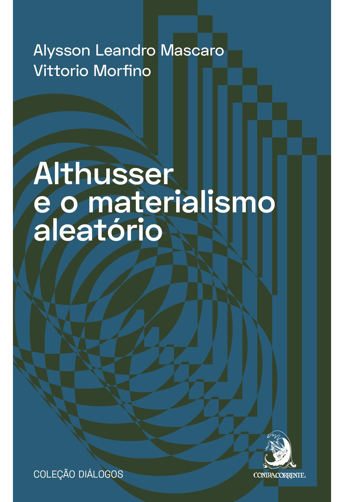 Althusser e o Materialismo Aleatório - 01Ed/20