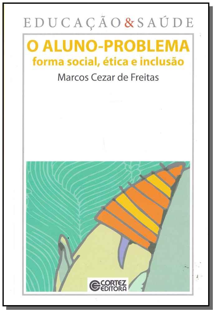 Aluno-Problema - Forma Social, Ética e Inclusão, O