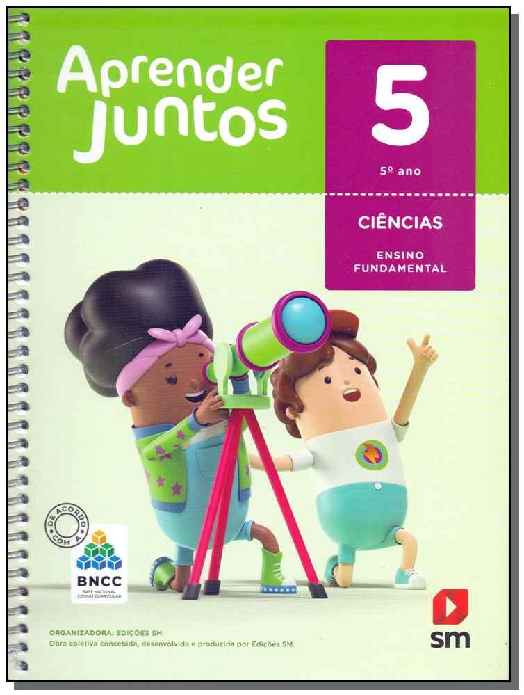 Aprender Juntos Ciências 5 Ano - BNCC - 06Ed/17