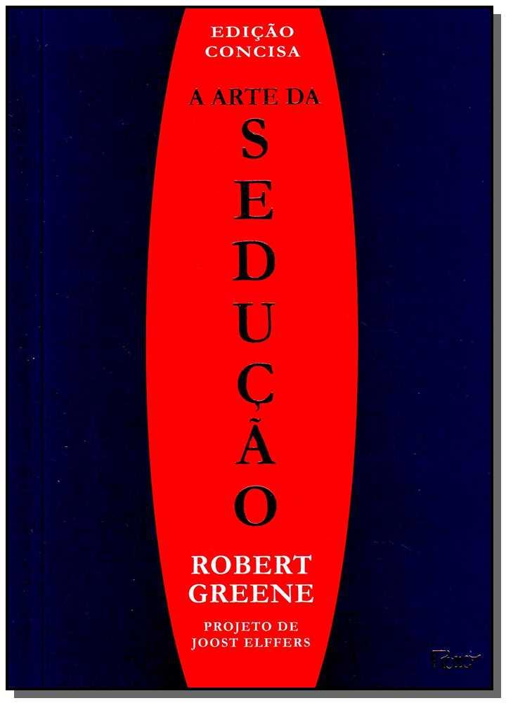 Arte Da Seducao, a  (Edicao Concisa)
