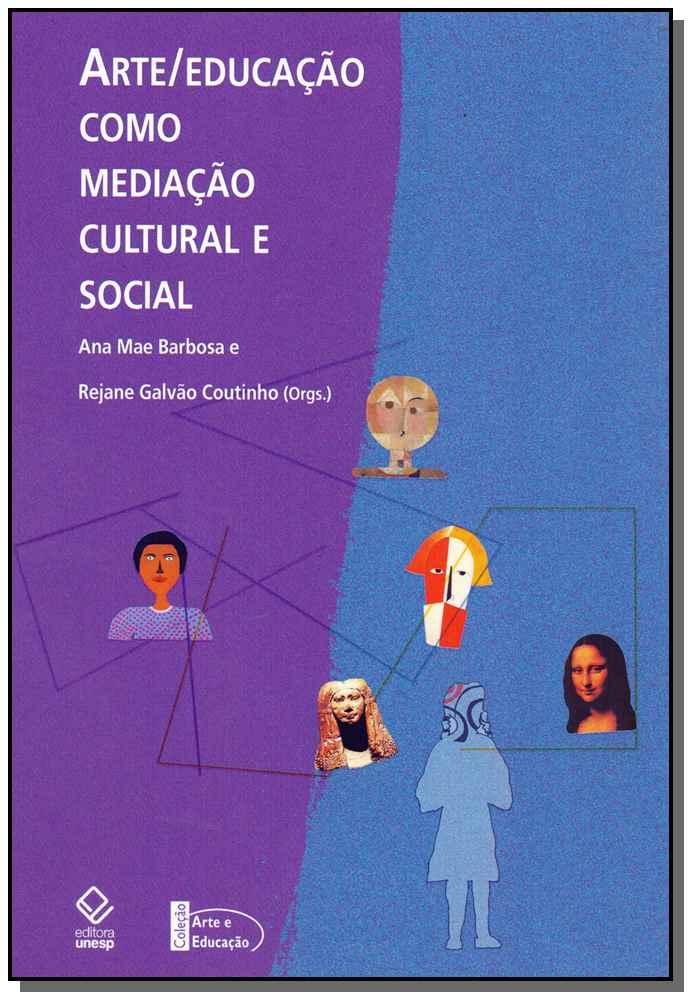 Arte/Educação Como Meditação Cultural e Social