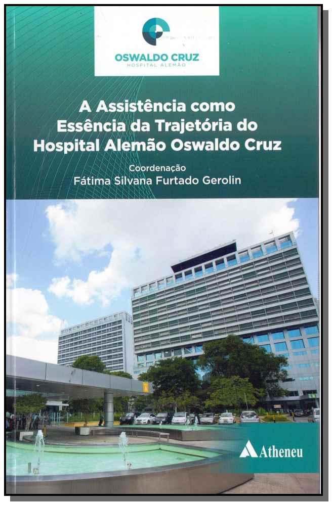 Assistência como Essência da Trajetória do Hospital Alemão Oswaldo Cruz