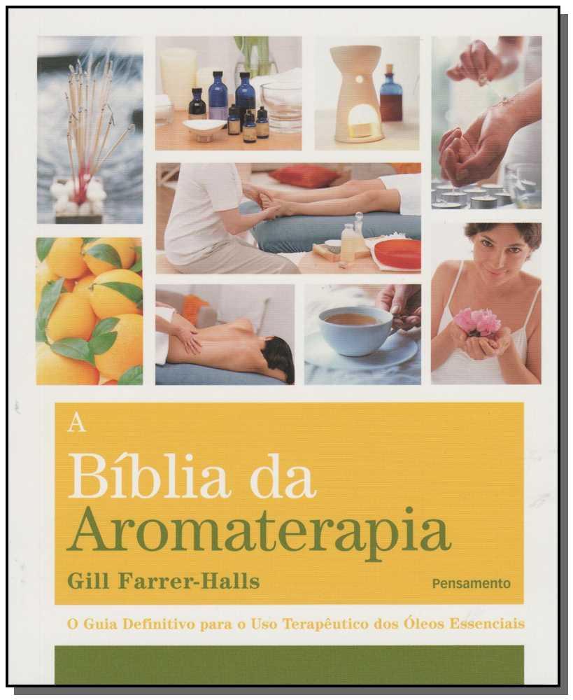 Bíblia da Aromaterapia, A