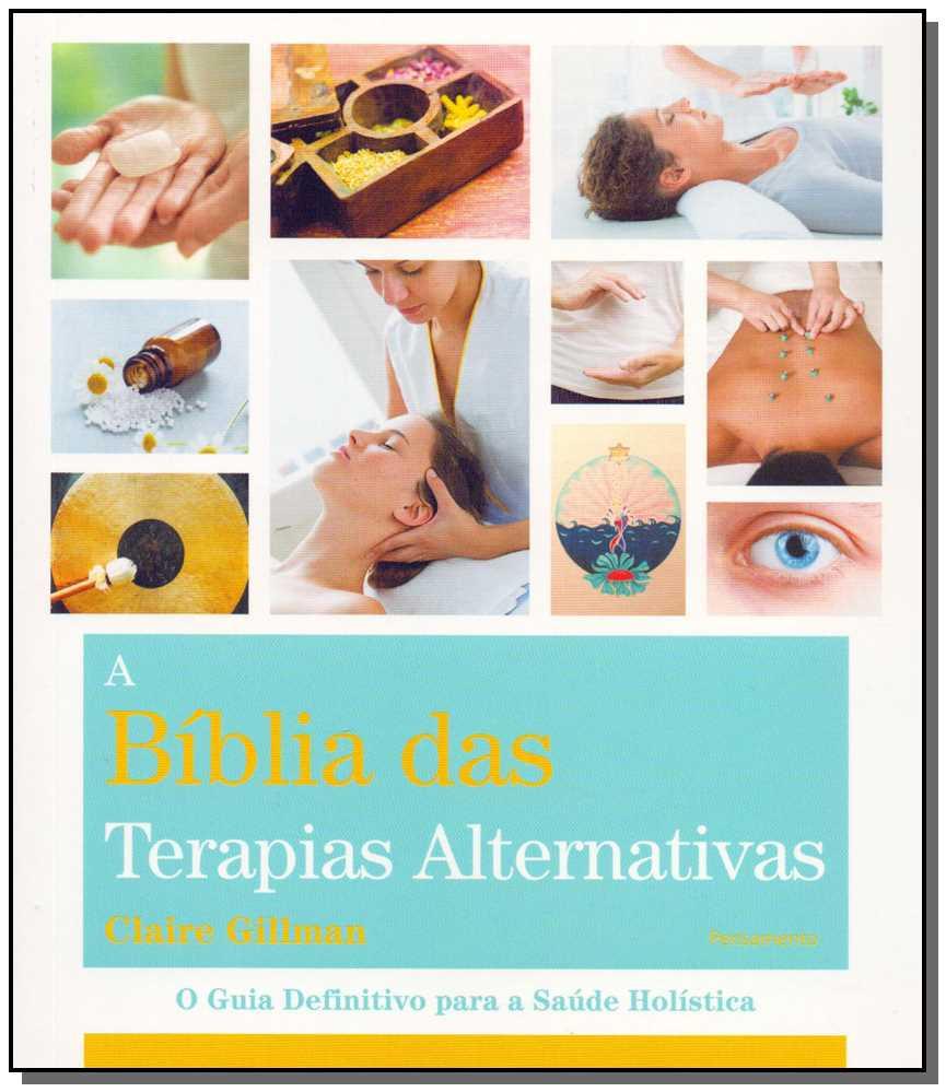 Bíblia das Terapias Alternativas, A