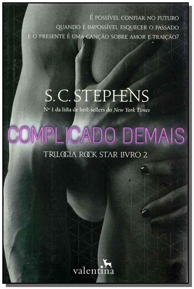 Complicado Demais - Trilogia Rock Star - Livro 02