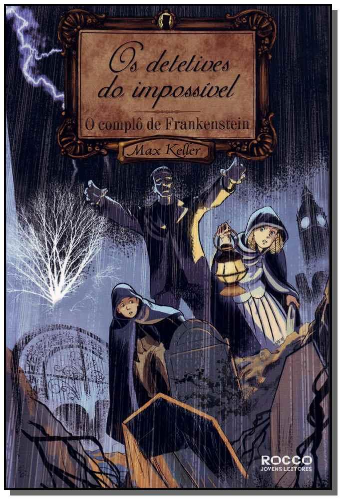 Complô de Frankenstein, o - Detetives do Impossível