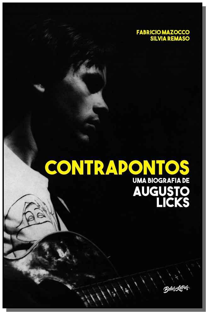 Contrapontos - Uma Biografia de Augusto Licks