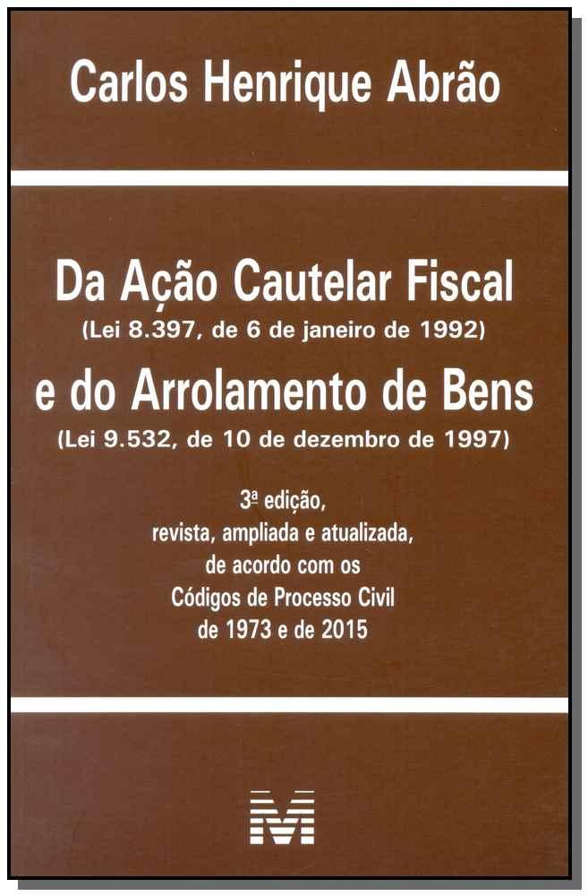 Da Ação Cautelar Fiscal e do Arrolamento de Bens