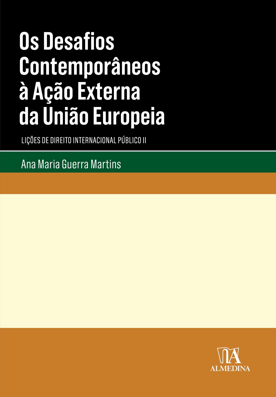 Desafios Contemporâneos à Ação Externa da União Europeia, Os - 01ED/18