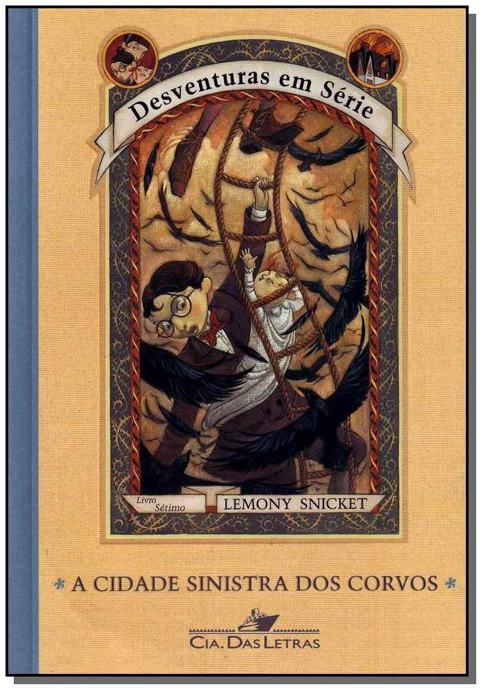 Desventuras em Série - Cidade Sinistra dos Corvos - Vol.o7