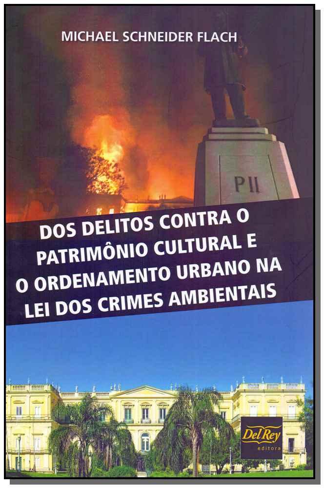 Dos Delitos Contra o Patrimônio Cultural e o Ordenamento Urbano na Lei dos Crimes Ambientais