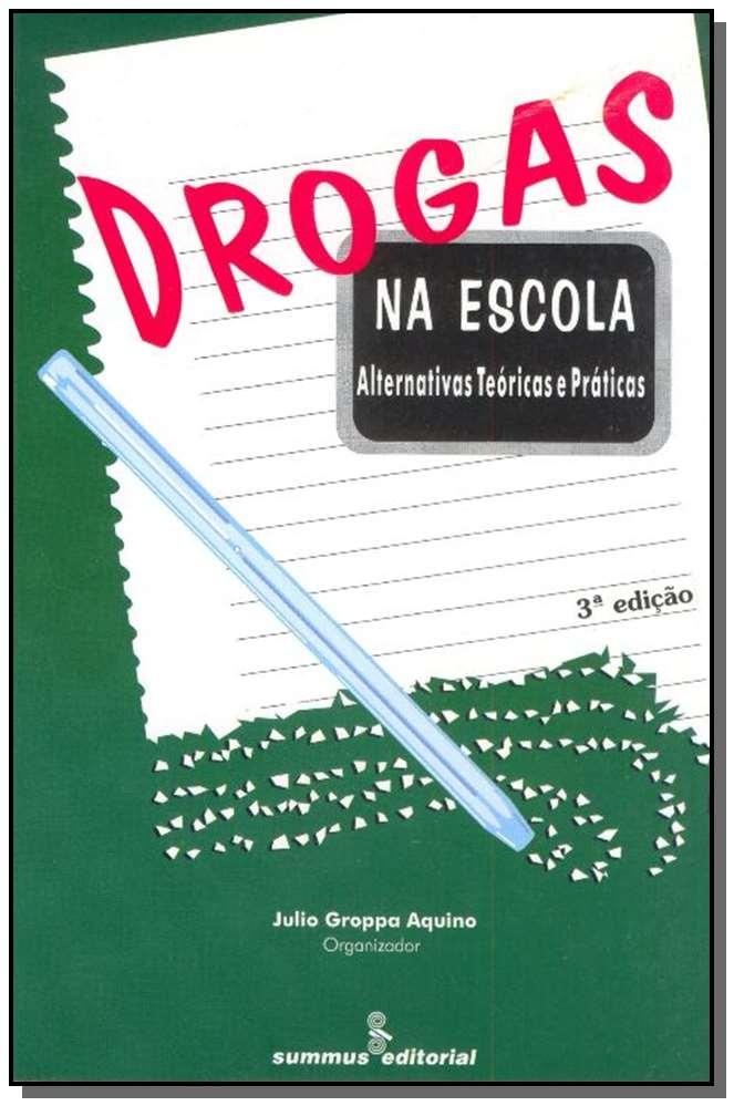 Drogas na Escola - Alternativas Teóricas e Práticas