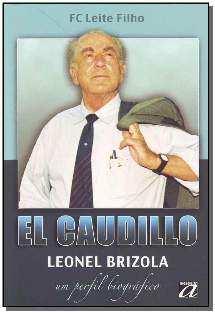 El Caudillo Leonel Brizola