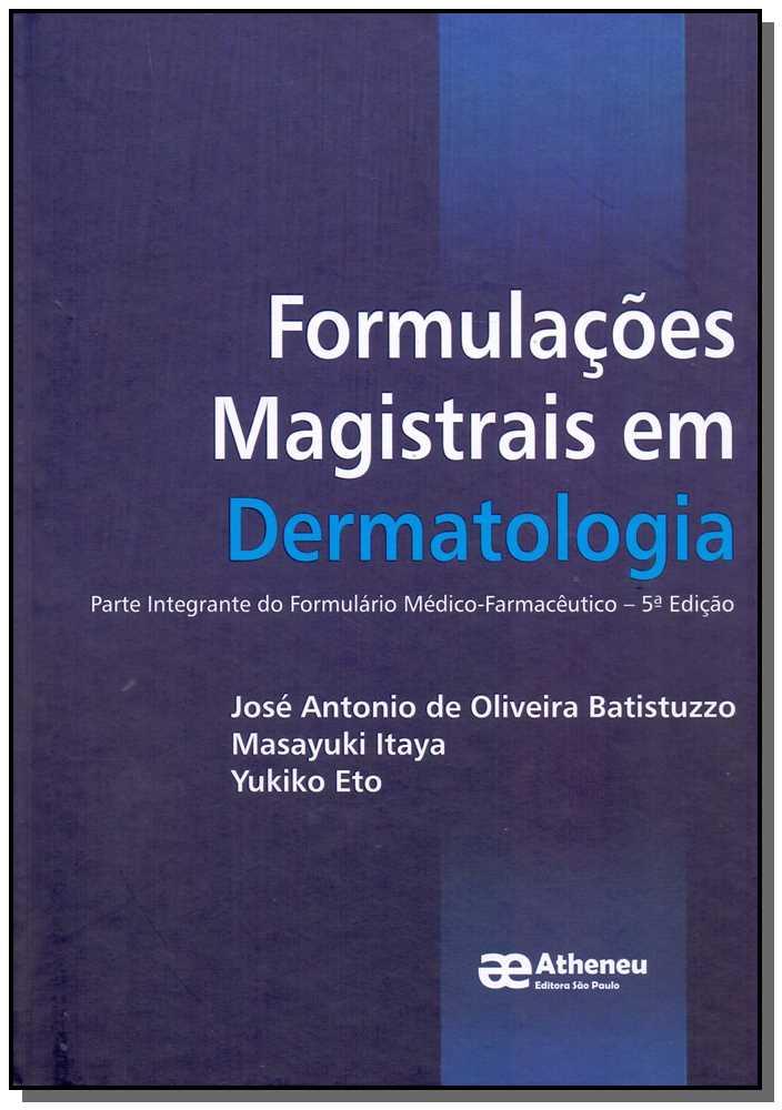 Formulações Magistrais em Dermatologia - 05Ed/18