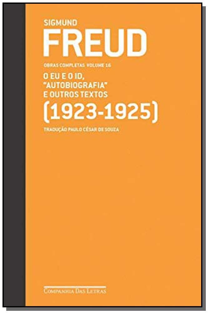 Freud (1923 - 1925) o Eu e o Id.autobiografia e Outros Textos