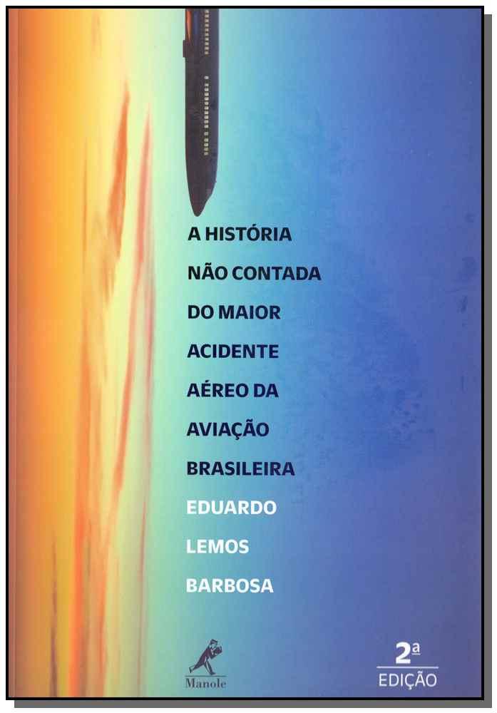 Historia não  Contada do Maior Acidente Aéreoda Aviação Brasileira - 02Ed19