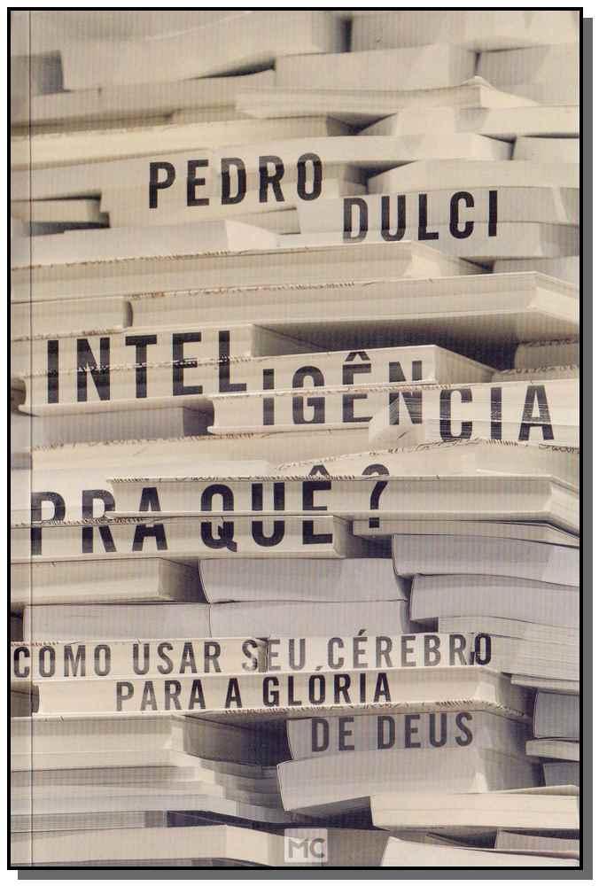 Inteligência Pra Que?