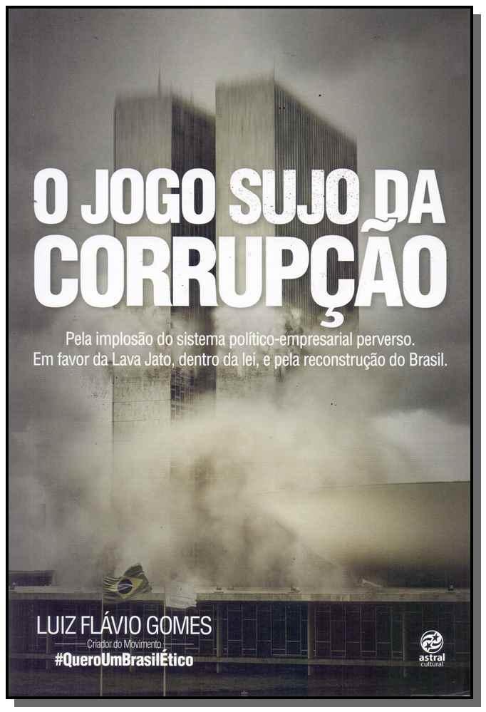 Jogo Sujo da Corrupção, O
