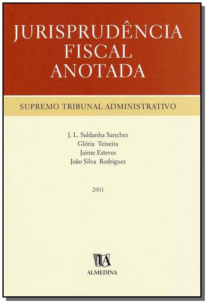 Jurisprudência Fiscal Anotada - Supremo Tribunal Administrativo