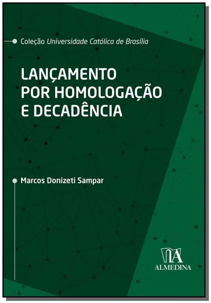 Lançamento por Homologação e Decadência - 01Ed/20
