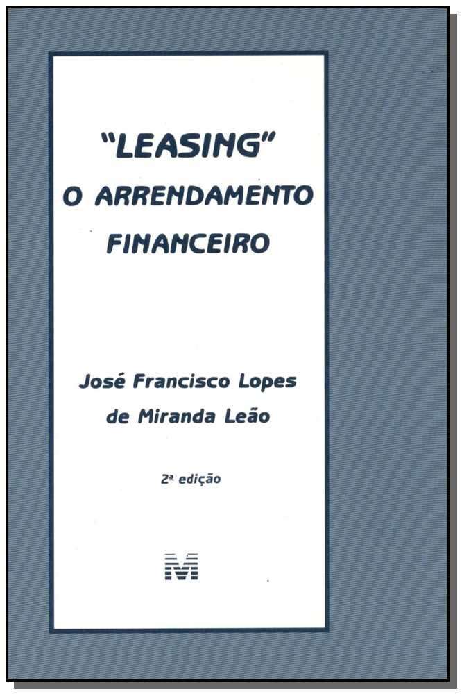 """Leasing"" - o Arrendamento Financeiro"